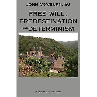 Free Will, Predestination and Determinism
