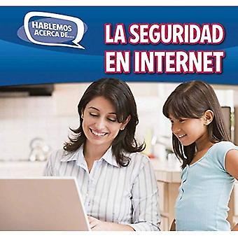 La Seguridad En Internet (Online Safety) (Hablemos Acerca de... (Let's Talk about It))