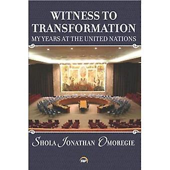 Assister à la Transformation: mes années à l'organisation des Nations Unies