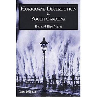 Distruzione di uragano in Carolina del Sud: Hell And High Water