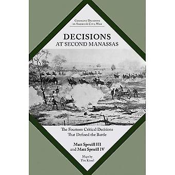 Décisions à Manassas deuxième: quatorze décisions capitales qui définie la bataille (décisions du commandement dans la guerre civile américaine)