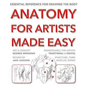 Anatomie voor kunstenaars Made Easy (gemaakt gemakkelijk (kunst))