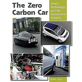 El coche cero carbono: Tecnología verde y la industria automotriz