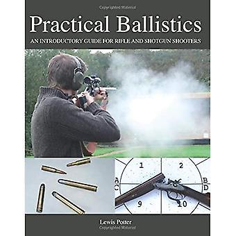 Praktische Ballistik: Ein Leitfaden für Büchse und Flinte schützen