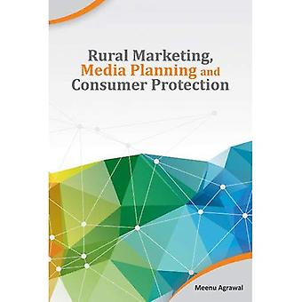Rural Marketing, Media Planning and Consumer Protection