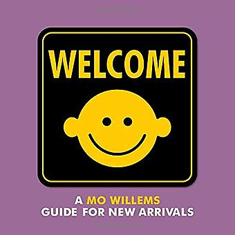 Welcome: A Mo Willems Guide for New Arrivals [Board book]