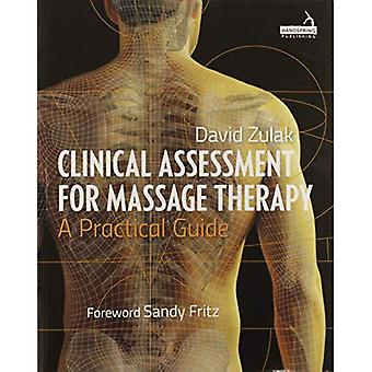 Clinical Assessment For Massage Therapy: A practical guide