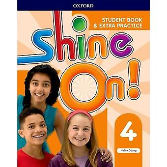 Shine on! - Level 4 - Student Book with Extra Practice by Helen Casey -