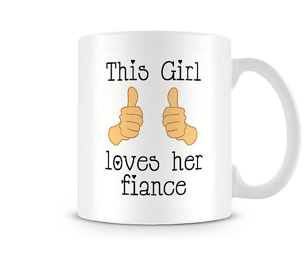 This Girl Loves Her Fiance Mug