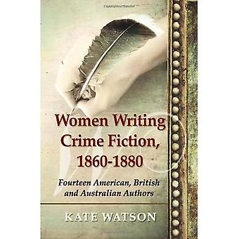 Kvinder skriver kriminalroman, 1860-1880