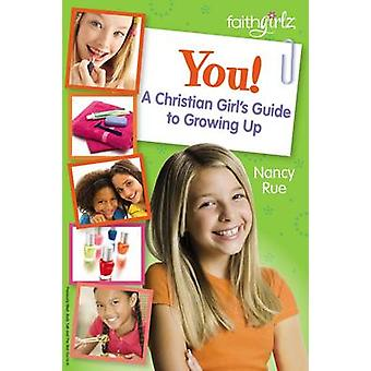 U een Christian meisjes Guide to Growing Up door Rue & Nancy