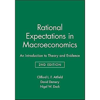 Rational Expectations in Macroeconomics 2e by Attfield & C. L. F.