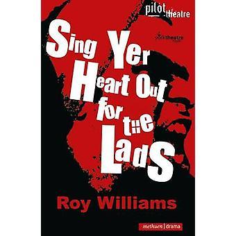 Sjunga ditt hjärta ut för grabbarna av Williams & Roy