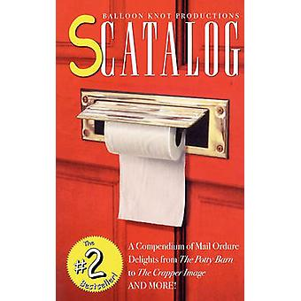 Scatalog A Compendium of Mail Ordure Delights by Hallgren & Gary