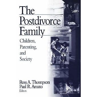 The Postdivorce Family Children Parenting and Society by Thompson & Ross A.