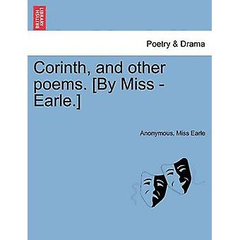 Corinth and other poems. By Miss  Earle. by Anonymous