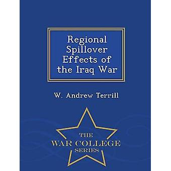 Regional Spillover Effects of the Iraq War  War College Series by Terrill & W. Andrew