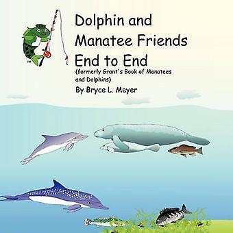 Dolphin och Manatee vänner End to End tidigare beviljar bok Sjökor och delfiner av Meyer & Bryce L.