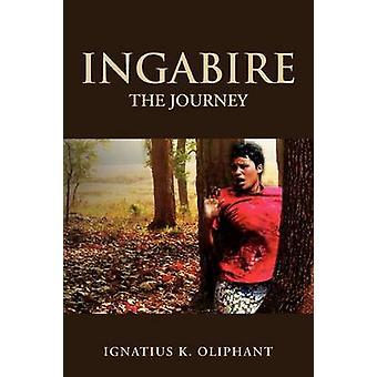 Ingabire The Journey by Oliphant & Ignatius K.