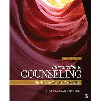 Introduction to Counseling An Art and Science Perspective by Nystul & Michael Scott