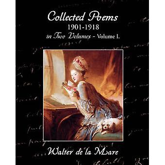 Recueillies 19011918 de poèmes en deux Volumes, Volume I. de La Mare & Walter