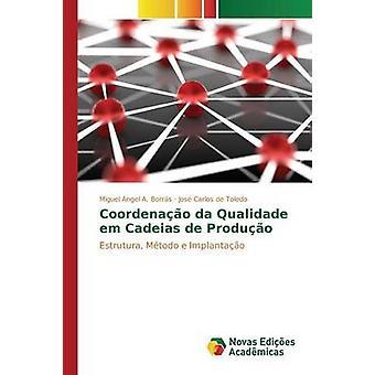 Coordenao da Qualidade Em Cadeias de Produo durch Borrs Miguel Ngel A.