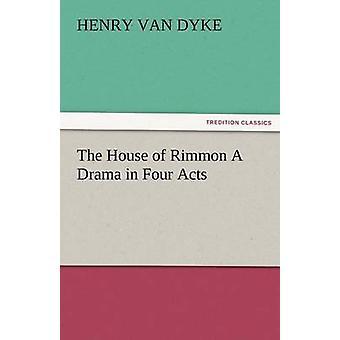 La casa de Rimón un Drama en cuatro actos por Van Dyke y Henry