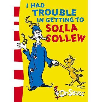 Jeg hadde problemer med å komme til Solla Sollew av Dr Seuss