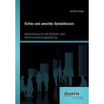 Echte Und Unechte Synasthesien Erkenntnisse Fur Die Produkt Und Kommunikationsgestaltung by Lange & Juliane