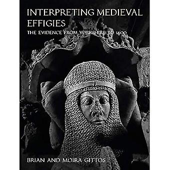Interpreting Medieval Effigies: The Evidence from� Yorkshire to 1400