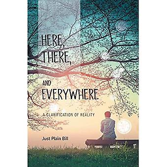 Here, There, and Everywhere: A Clarification of Reality