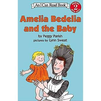 Amelia Bedelia and the Baby by Peggy Parish - Lynn Sweat - 9780060511