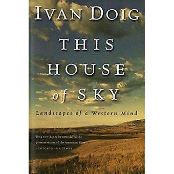 This House of Sky - Landscapes of a Western Mind Book