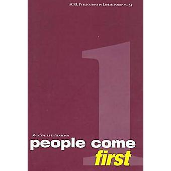 People Come First - User-Centered Academic Library Service by Dale S.