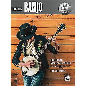 Complete 5-String Banjo Method - Mastering Banjo - Book & Online Audio