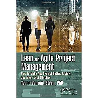 Lean and Agile Project Management - How to Make Any Project Better - F