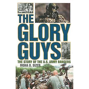 The Glory Guys - The Story of the U.S. Army Rangers by Mona D. Sizer -