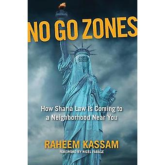 No Go Zones - How Sharia Law Is Coming to a Neighborhood Near You by R