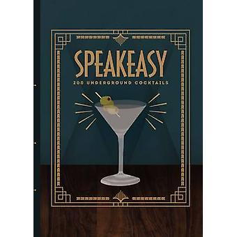 Speakeasy -200 Underground Cocktails by Benny Roff - 9781743790106 Book
