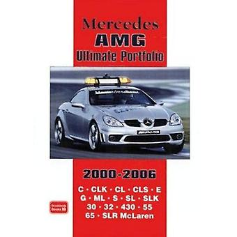 Mercedes AMG Ultimate Portfolio 2000-2006 by R. M. Clarke - 978185520