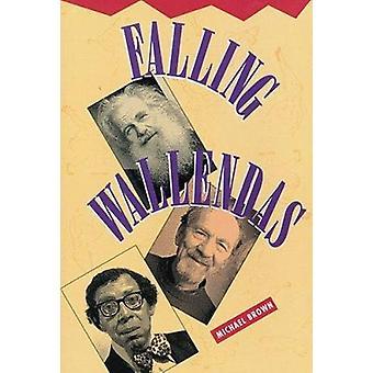 Falling Wallendas by Michael R. Brown - 9781882688029 Book