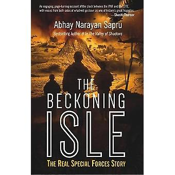 The Beckoning Isle - The Real Special Forces Story by Abhay Narayan Sa