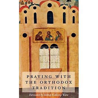 Praying with the Orthodox Tradition by Stefano Parenti - Kallistos Wa
