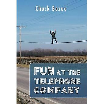 Fun at the Telephone Company by Bozue & Chuck