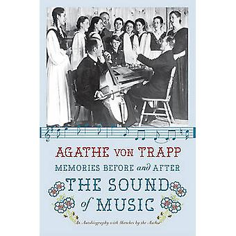 Memories Before and After the Sound of Music  An Autobiography by Agathe von Trapp