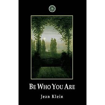 Be Who You are 9780955176258 by Jean Klein & Mary Mann