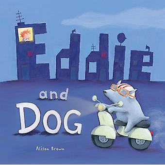 Eddie and Dog (Paperback) by Brown Alison