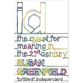 ID - The Quest for Identity in the 21st Century by Susan Greenfield -