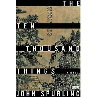 Ten Thousand Things by John Spurling - 9780715649565 Book
