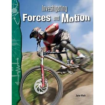 Investigating Forces and Motion by Jane Weir - 9780743905732 Book